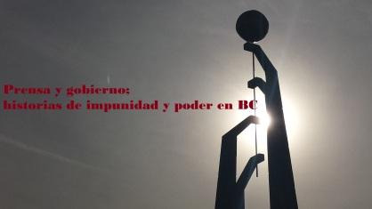 poder e impunidad en BC